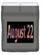 August 22 Duvet Cover