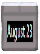 August 23 Duvet Cover