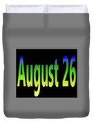 August 26 Duvet Cover