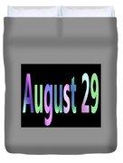 August 29 Duvet Cover