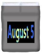 August 5 Duvet Cover
