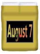 August 7 Duvet Cover