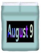 August 9 Duvet Cover