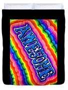 Awesome  For Those Who Are Awesome  Psychedelic Rainbow Duvet Cover