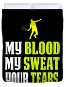 Awesome Tennis Design My Blood Your Tears B Duvet Cover