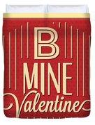 B Mine Valentine Duvet Cover