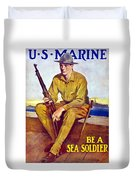 Be A Sea Soldier - Us Marine Duvet Cover