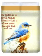 Be Faithful In Small Things Duvet Cover