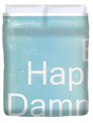 Be Happy Dammit Duvet Cover by Photodream Art