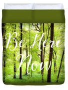 Be Here Now Green Forest In Spring Duvet Cover