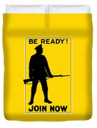 Be Ready - Join Now Duvet Cover