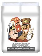 Be Sure You Have Correct Time Propaganda Duvet Cover