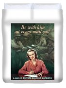 Be With Him At Every Mail Call Duvet Cover