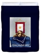 Because Somebody Talked - Ww2 Duvet Cover