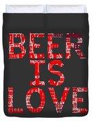 Beer Is Love Duvet Cover