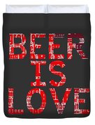 Beer Is Love Duvet Cover