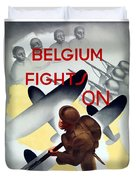 Belgium Fights On - Ww2 Duvet Cover