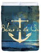 Believe In The Sea Anchor Duvet Cover