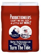 Better Performance On Your Part Will Turn The Tide - Ww2 Duvet Cover
