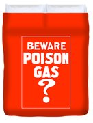 Beware Poison Gas - Wwi Sign Duvet Cover