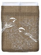 Birds And Burlap 2 Duvet Cover
