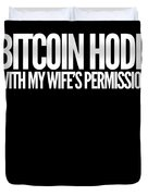 Bitcoin Hodl With My Wifes Permission Funny Humor Husband Wife Family Cryptocurrency Duvet Cover