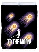 Bitcoin To The Moon Astronaut Cryptocurrency Humor Funny Space Crypto Duvet Cover