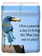 Blue Jay And A Peanut Duvet Cover