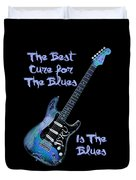 Blues Is The Cure Duvet Cover