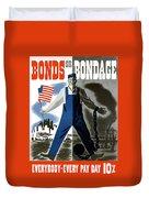 Bonds Or Bondage -- Ww2 Propaganda Duvet Cover