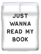 Book Shirt Just Wanna Read My Dark Reading Authors Librarian Writer Gift Duvet Cover