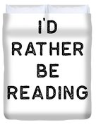 Book Shirt Rather Be Reading Dark Reading Authors Librarian Writer Gift Duvet Cover