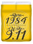 Born Into 1984 - Woke 9.11 Duvet Cover