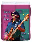 Born To Lose. Live To Win. Duvet Cover
