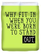 Born To Stand Out Duvet Cover