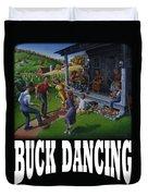 Buck Dancing T Shirt - Mountain Dancing - Porch Music Duvet Cover