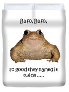 Bufo Bufo Toad So Good They Named It Twice Duvet Cover