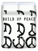 Build Up Peace Ll Duvet Cover
