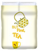But First Tea - Typography Duvet Cover