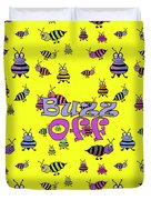 Buzz Off  - Typography Duvet Cover