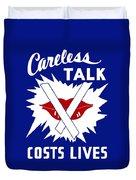 Careless Talk Costs Lives  Duvet Cover