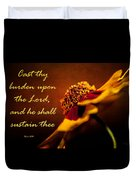Cast Thy Burden Upon The Lord Duvet Cover