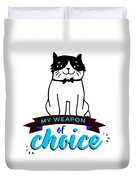 Cat My Weapon Of Choice Duvet Cover