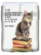 Cat Quote By Ernest Hemingway Duvet Cover