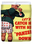 Catch Him With His Panzers Down Duvet Cover