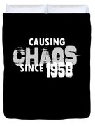 Causing Chaos Since 1958 Birthday Gift Duvet Cover
