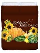Celebrate Abundance - Harvest Fall Pumpkins Squash N Sunflowers Duvet Cover