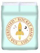 Certified Rocket Man Duvet Cover