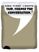 Change The Conversation - Mad Men Poster Don Draper Quote Duvet Cover