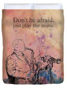 Charlie Parker Quote. Dont Be Afraid, Just Play The Music. Duvet Cover